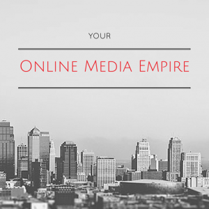 Online Media Empire