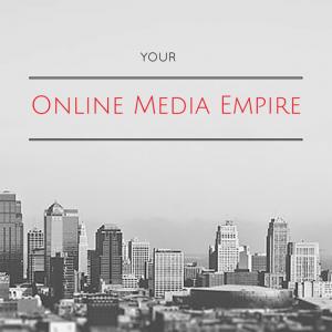 Online Media Empire