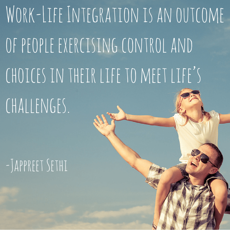 Work-Life Integration is an outcome of