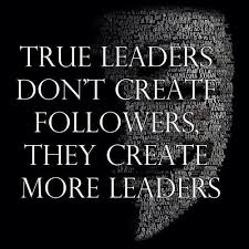 Leaders Create More  Quote