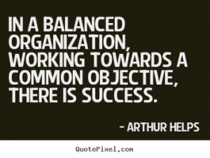 Arthur Helps Organization Quote