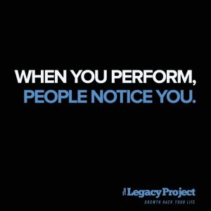 when you perform people notice you